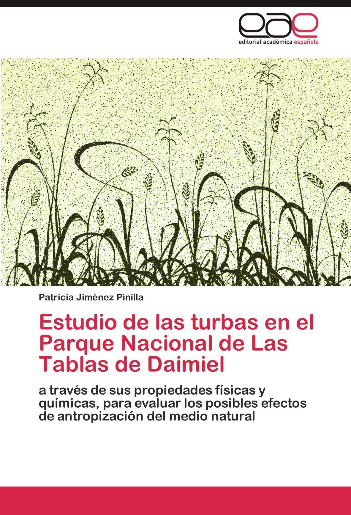 Estudio de las turbas en el Parque Nacional de Las Tablas de Daimiel: Amazon.es: Jiménez Pinilla Patricia: Libros