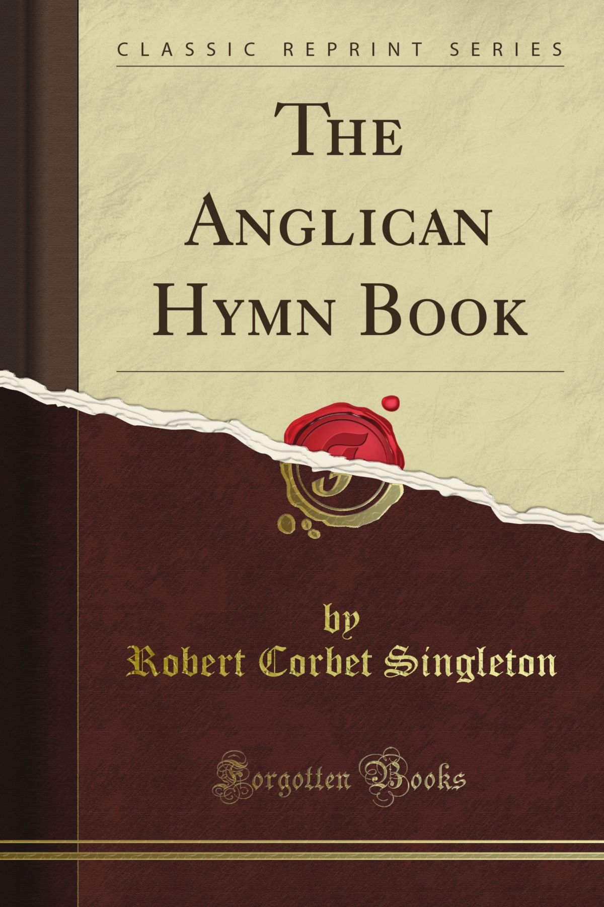 The Anglican Hymn Book (Classic Reprint)