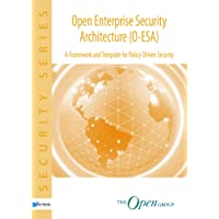 Open Enterprise Security Architecture (O-ESA): A Framework and Template for Policy-Driven Security (The Open Group Series)
