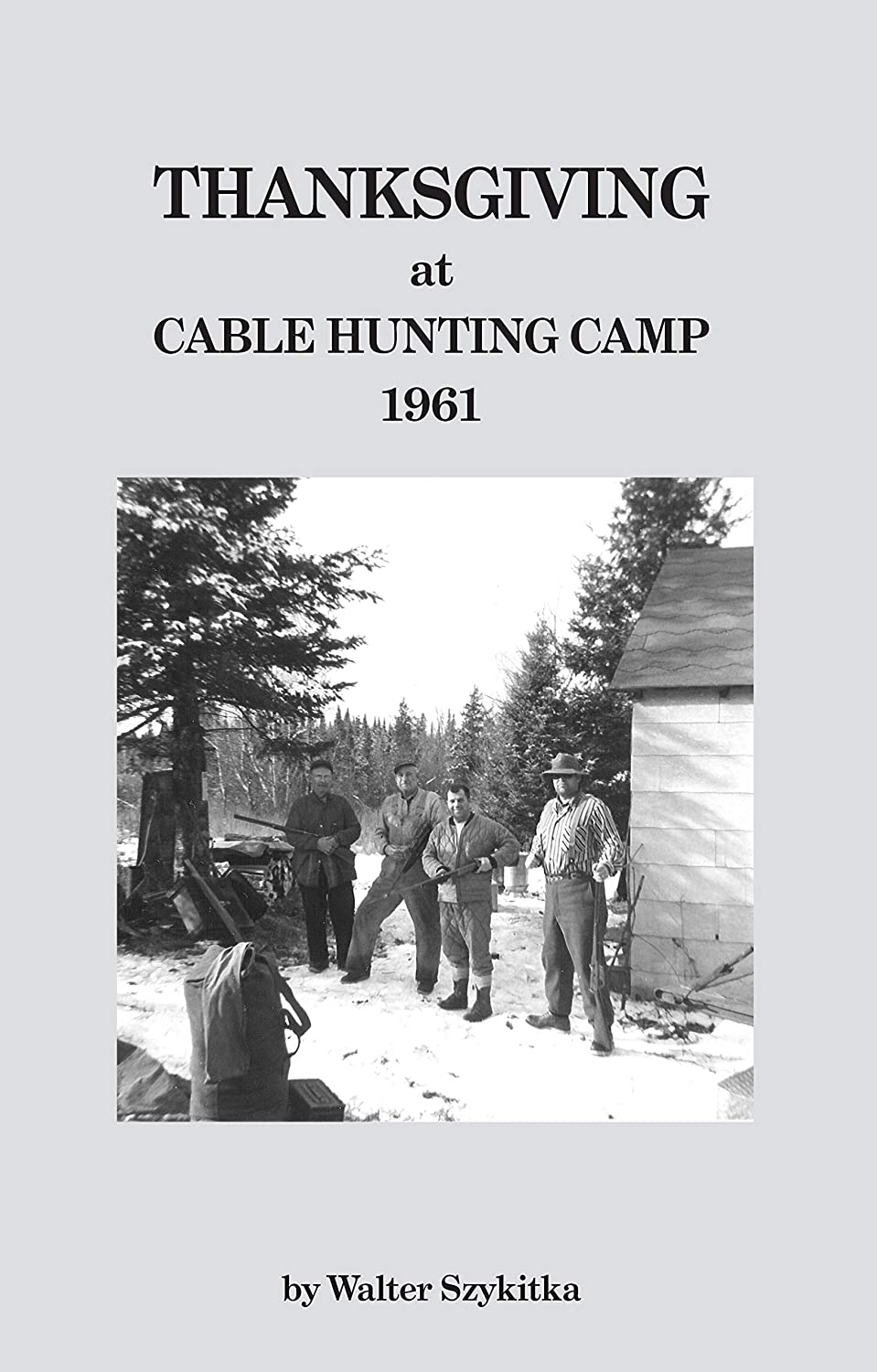 Thanksgiving at Cable Hunting Camp - 1961 (English Edition) eBook ...