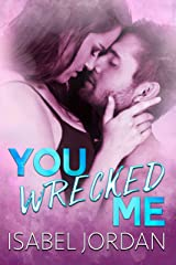 You Wrecked Me: (Snarky contemporary romantic comedy) (You Complicate Me Duet Book 2) Kindle Edition