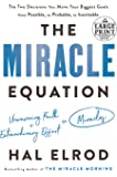 The Miracle Equation: The Two Decisions That Move Your Biggest Goals from Possible, to Probable, to  Inevitable (Random House Large Print)