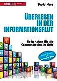 Überleben in der Informationsflut: So behalten Sie die Kommunikation im Griff