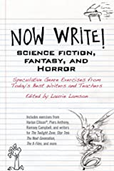 Now Write! Science Fiction, Fantasy and Horror: Speculative Genre Exercises from Today's Best Writers and Teachers (Now Write! Series) Paperback