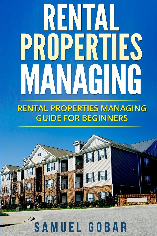 Rental Properties Managing: Rental properties managing Guide for Beginners PDF