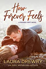 How Forever Feels (Friends First Book 4) Kindle Edition