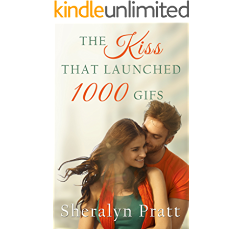 The Kiss That Launched 1 000 Gifs Kindle Edition By Pratt Sheralyn Literature Fiction Kindle Ebooks Amazon Com