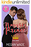 Naughty Prince: a BBW Royal Romance (Royal Curves Book 2)