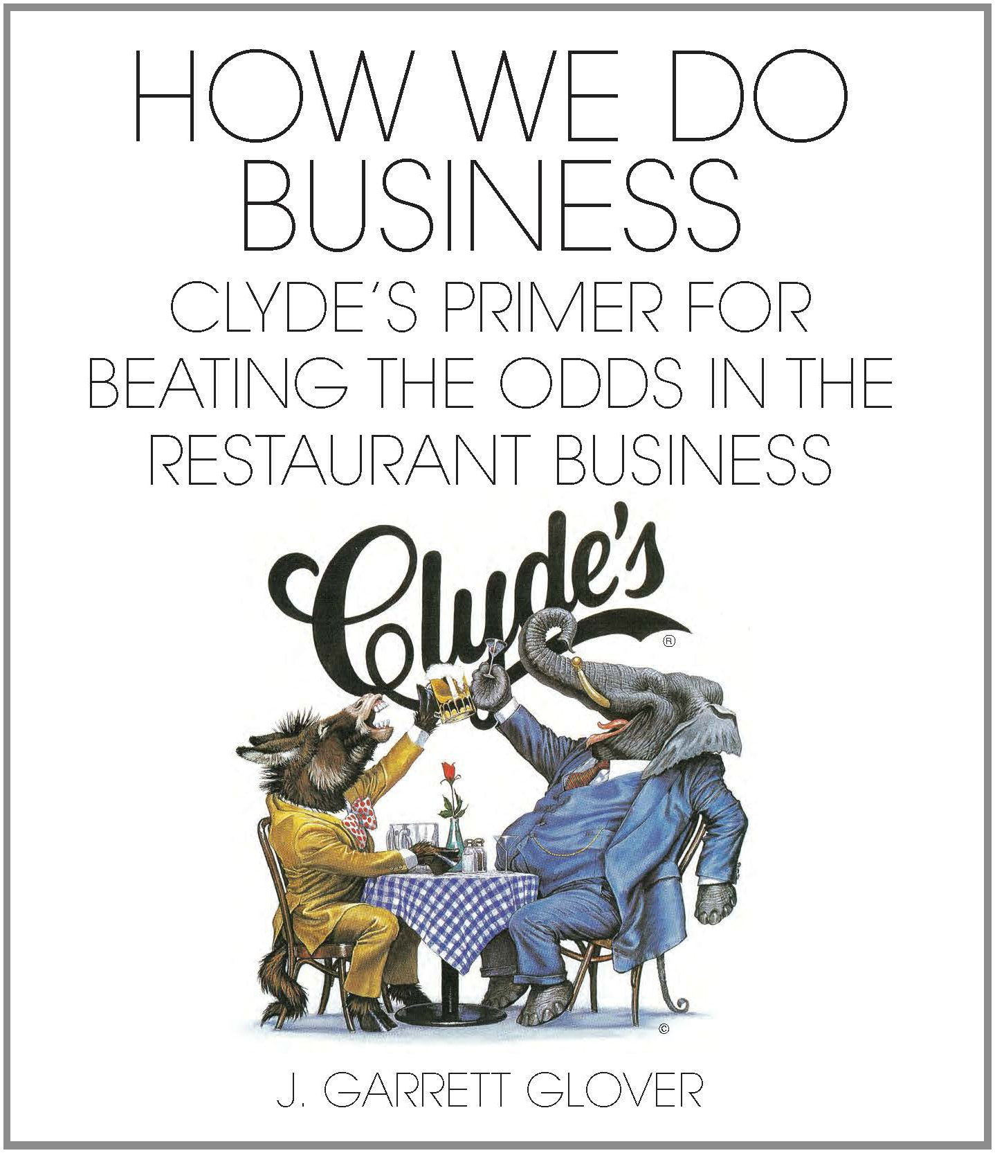 How We Do Business Clyde's Primer for Beating the Odds in the Restaurant Business ebook