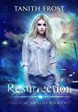 Resurrection (Immortal Soulless Book 1)