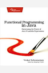 Functional Programming in Java: Harnessing the Power Of Java 8 Lambda Expressions Kindle Edition