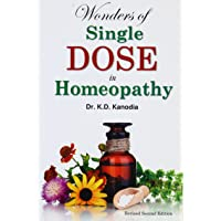 Wonders of a Single Dose in Homoeopathy: 2nd Edition