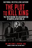 The Plot to Kill King: The Truth Behind the