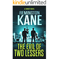 The Evil of Two Lessers (A Tanner Novel Book 41)