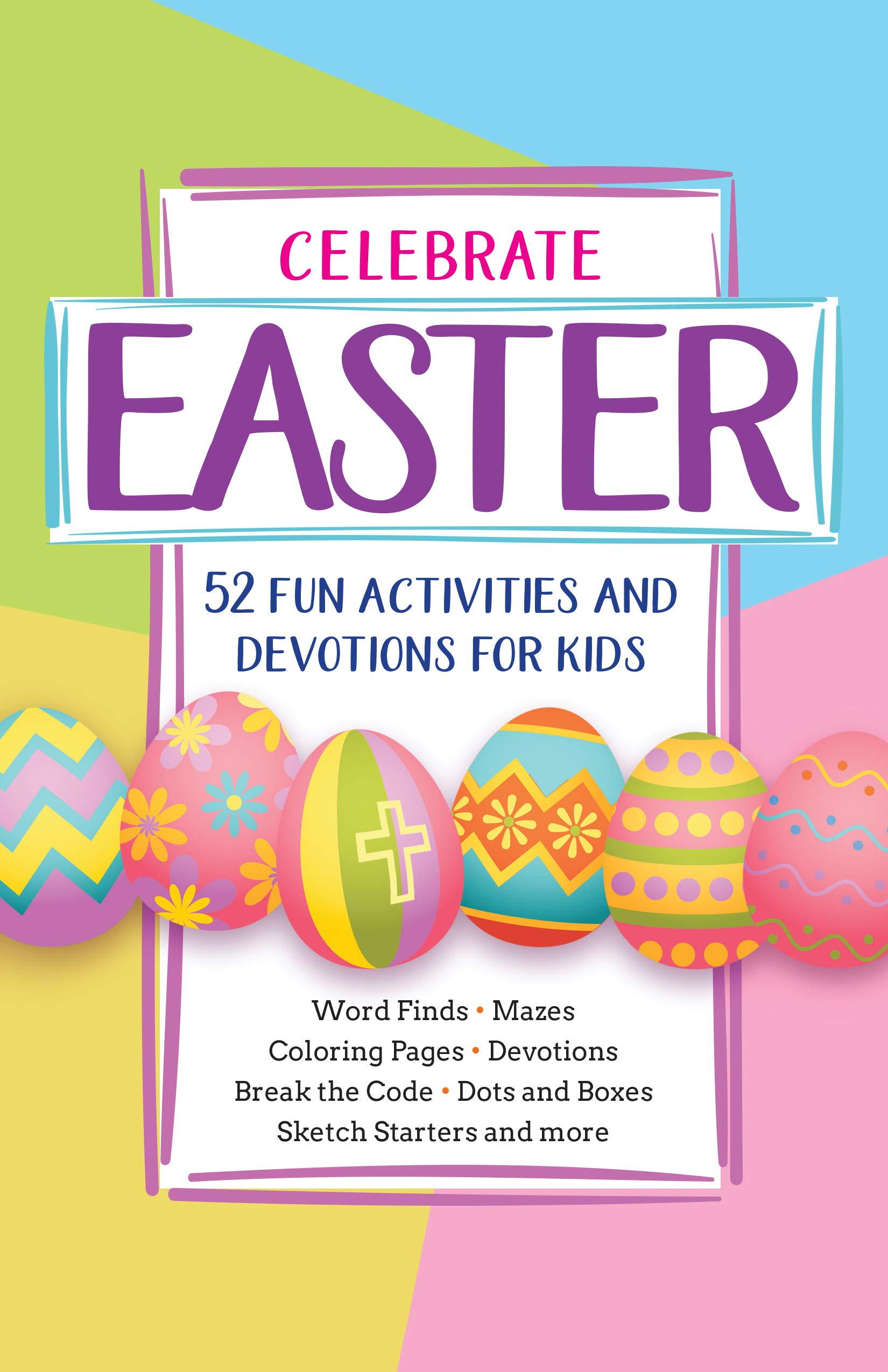 Celebrate Easter 52 Fun Activities And Devotions For Kids Paperback Fun Easter Activity Book For Kids Ages 6 12 Perfect For Easter Baskets Broadstreet Publishing Group Llc 9781424558384 Amazon Com Books