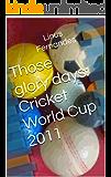 Those glory days: Cricket World Cup 2011