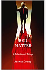 Red Matter: A Collection of Things Kindle Edition