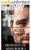 Empty Men (Property of Sean Book 1)
