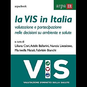 La VIS in Italia: Valutazione e partecipazione nelle decisioni su ambiente e salute (Italian Edition)