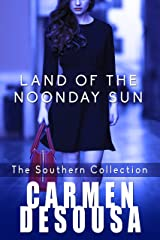 Land of the Noonday Sun (The Southern Collection Book 2) Kindle Edition