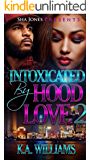 Intoxicated By Hood Love 2