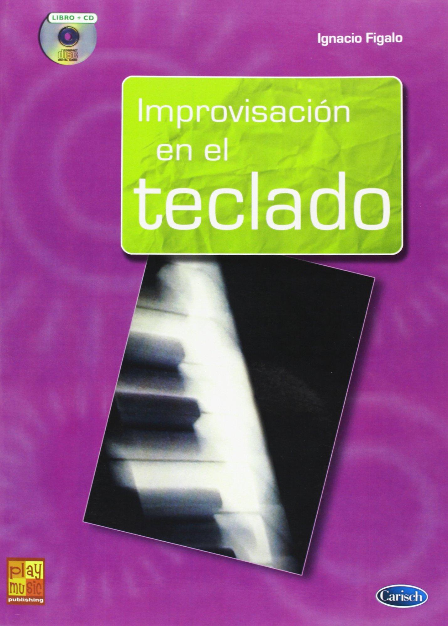 Improvisación en el Teclado (Play Music España): Amazon.es: Ignacio Figalo, Piano: Libros