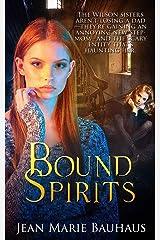 Bound Spirits (Restless Spirits) (Volume 3) Paperback