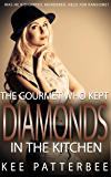 The Gourmet Who Kept Diamonds In The Kitchen: Former F.B.I - Hannah Starvling Investigates (Mystery Fiction Series Book 2)