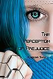 The Perception of Prejudice (Two Democracies: Revolution Book 2)