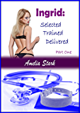 Selected Trained Delivered: Part One (Making a Pony-girl Book 1)