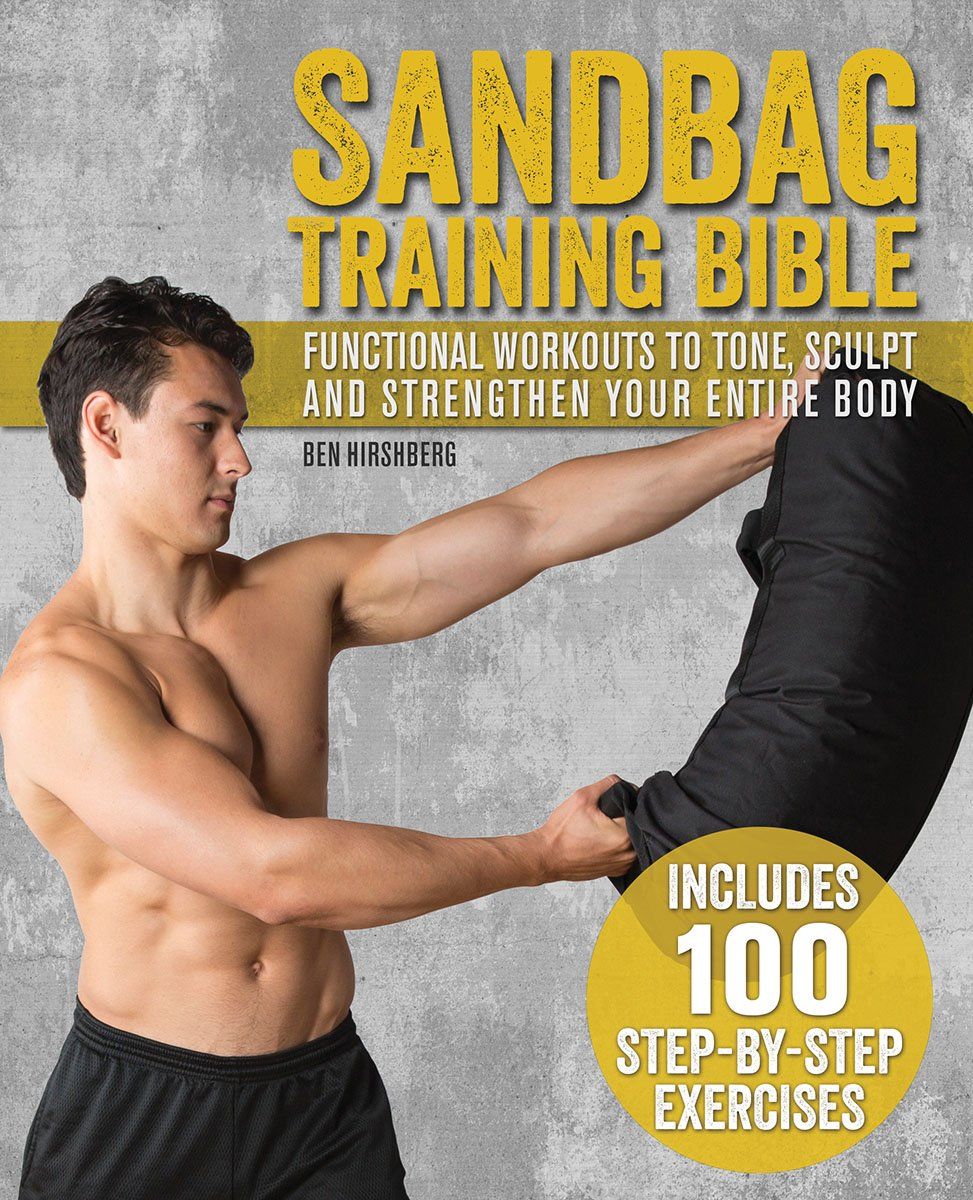 Sandbag Training Bible  Functional Workouts To Tone Sculpt And Strengthen Your Entire Body