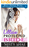 Lillian - Protected Bride: Mail Order Bride (Young Love Historical Romance Vol 3 Book 9)
