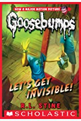Classic Goosebumps #24: Let's Get Invisible! Kindle Edition