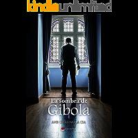 La sombra de Gibola (Trilogía de Gibola nº 2)