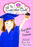 Cupcakes Are Forever (The Cupcake Club)