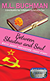 Between Shadow and Soul (White House Protection Force Short Stories Book 2)