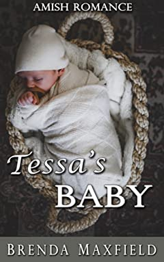 Amish Romance: Tessa\'s Baby (Tessa\'s Story Book 2)