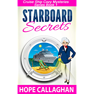 Starboard Secrets: A Cruise Ship Mystery (Cruise Ship Cozy Mysteries Series Book 1)