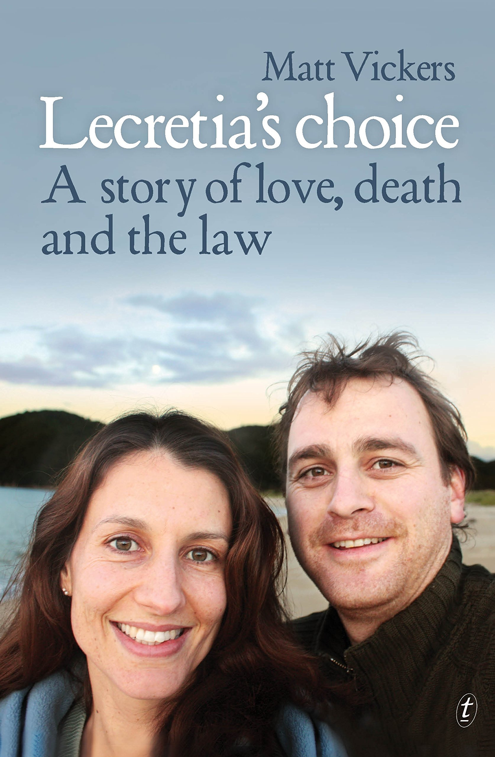 Read Online Lecretia's Choice: A Story of Love, Death and the Law ebook