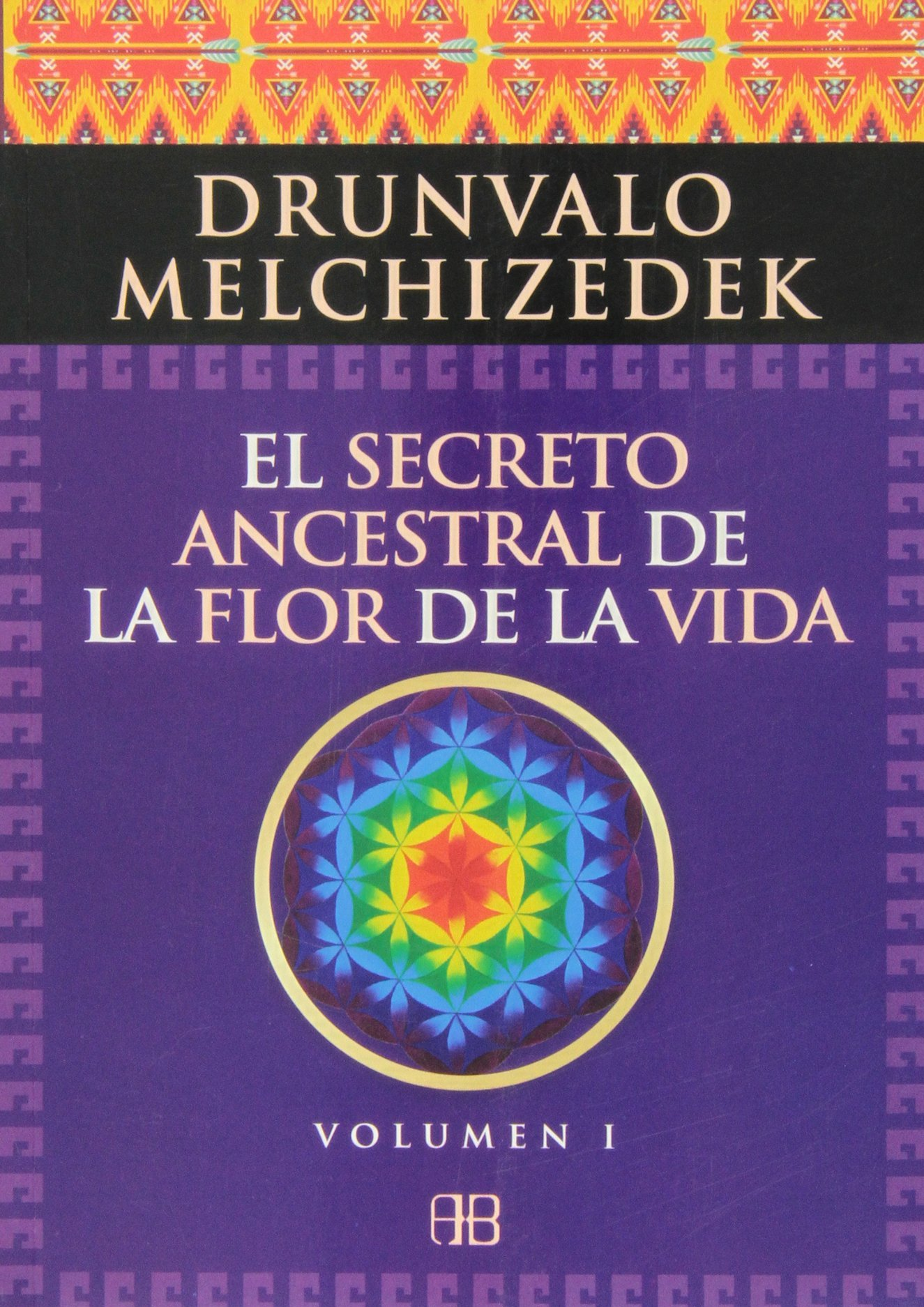 El Secreto Ancestral De La Flor De La Vida I: Una transcripción editada del Taller La Flor de la Vida presentada en vivo a la Madre Tierra de 1985 a 1994
