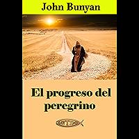 El progreso del peregrino (Spanish Edition)