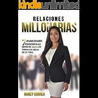 RELACIONES MILLONARIAS: 7 Habilidades Poderosas, Obtén el éxito en todas las áreas de tu vida.
