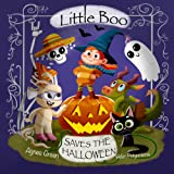 Little Boo Saves the Halloween: A Picture Book about Leadership, Teamwork, and Creativity. For Kids 3-5 yo Who Adore Spooky M
