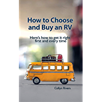 How to Choose and Buy an RV: Here's how to get it right first and every time