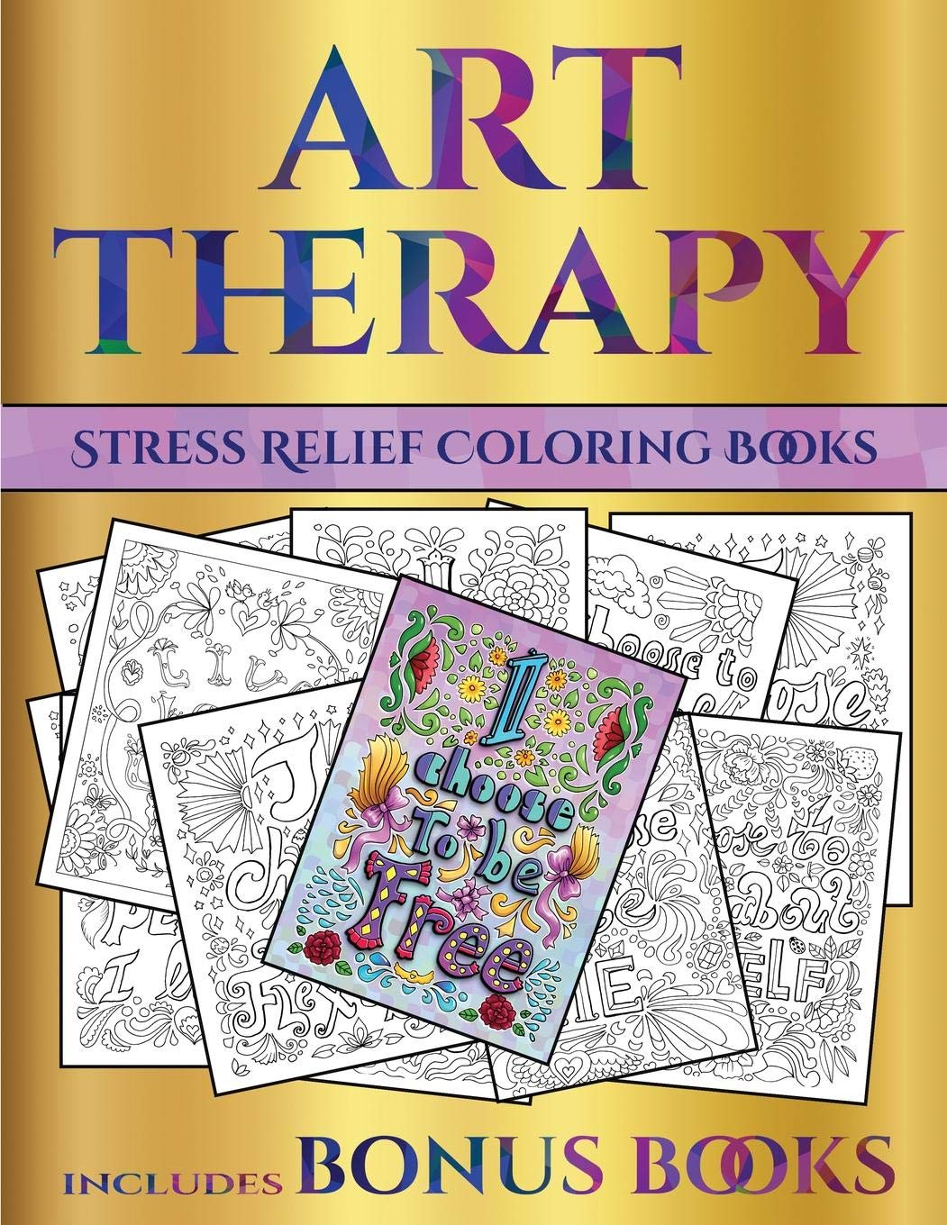 - Stress Relief Coloring Books (Art Therapy): This Book Has 40 Art