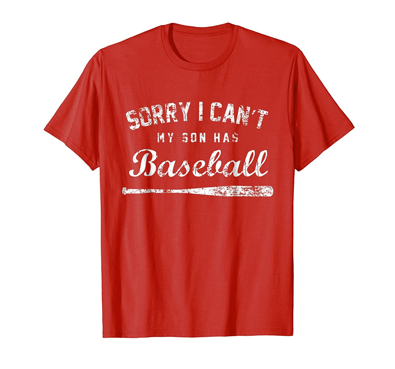 Sorry I Can't My Son Has Baseball Shirt, Baseball Mom Gift-Teesml