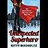 Unexpected Superhero (Adventures of Lewis and Clarke Book 3)