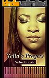 Yella's Prayers: (A Coming of Age Love Story)