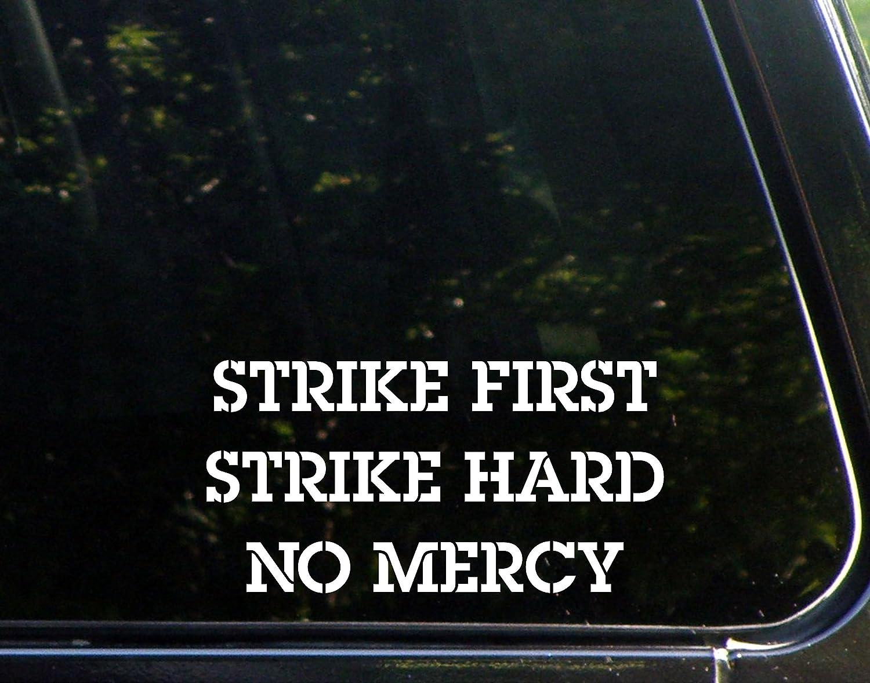 "Strike First Strike Hard No Mercy - 7-1/4"" x 3-3/4"" - Vinyl Die Cut Decal/Bumper Sticker for Windows, Cars, Trucks, Laptops, Etc."