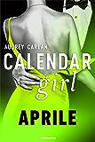 Calendar Girl. Aprile (Calendar Girl - versione italiana - Vol. 4)
